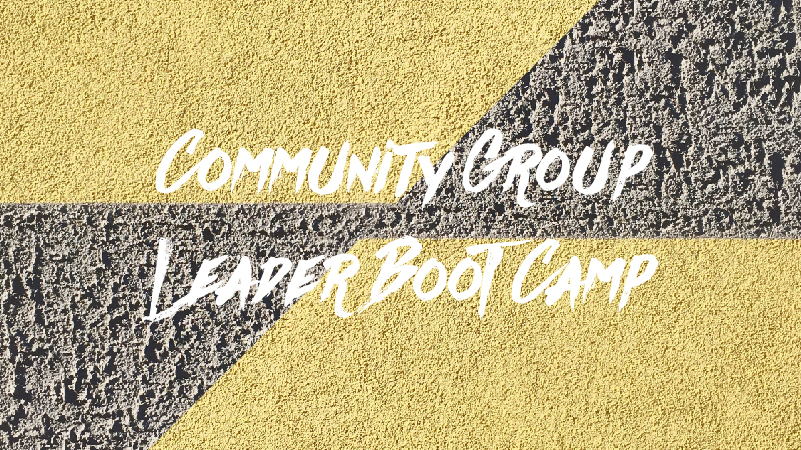 Community Group Leader Boot Camp