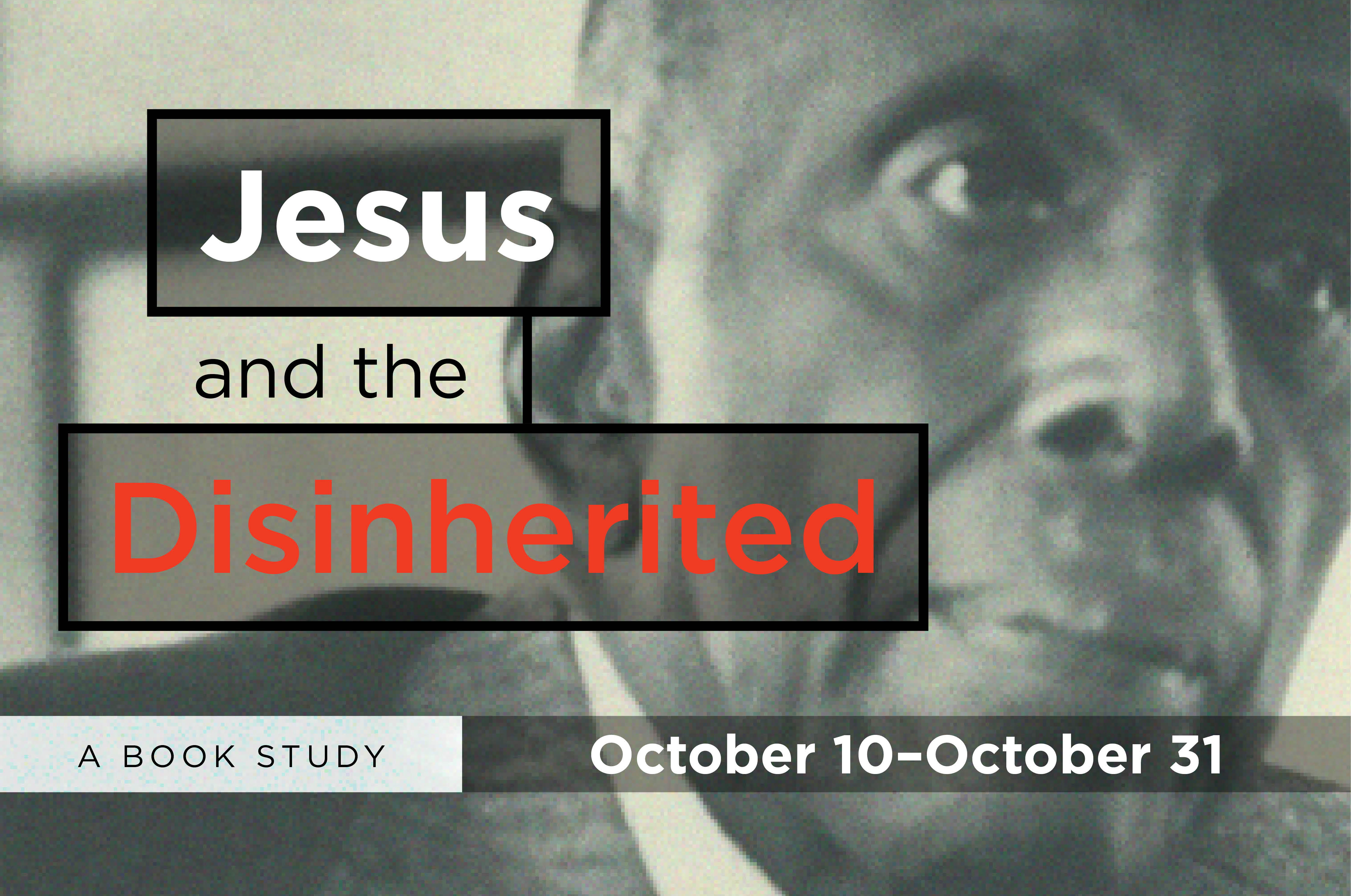 Jesus and the Disinherited (October class)